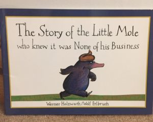 Front cover of The Story of the Little Mole Who Knew it was None of his Business by Werner Holzwarth and Wolf Erlbruch
