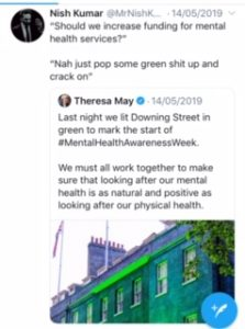 Tweeted by Nish Kumar during Mental Health Awareness Week. Illustrating difference between what the government is doing and what it could do.