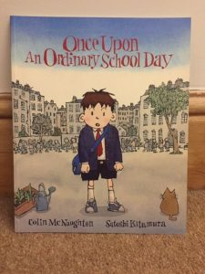Front cover of Once Upon An Ordinary School Day by Colin McNaughton and Satoshi Kitamura